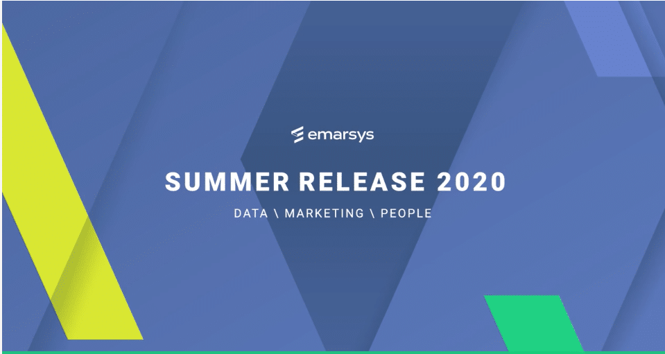 Emarsys Summer Release 2020 Helps Marketers Accelerate Time to Value