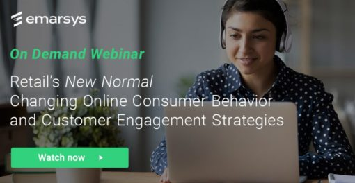 """Retail's """"New Normal"""": Changing Online Consumer Behavior and Customer Engagement Strategies"""