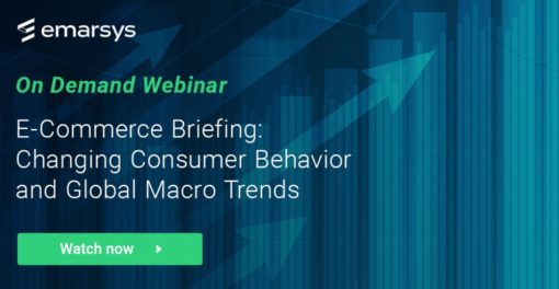 On-Demand Webinar: E-Commerce Briefing: Changing Consumer Behavior and Global Macro Trends