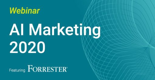 AI Marketing 2020: How Adoption Can Predict Customer Behavior and Drive Business Outcomes