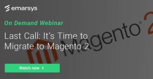 Last Call: It's Time to Migrate to Magento 2