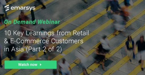 On-Demand Webinar: 10 Key Learnings from Retail & E-Commerce Customers in Asia (Part 2 of 2)
