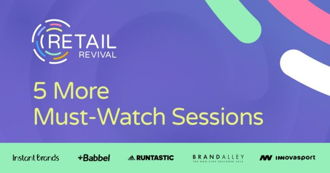 5 More Must-Watch Retail Revival Sessions: Success Strategies from Marketing Leaders